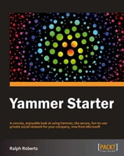 Yammer Starter ebook by Ralph Roberts