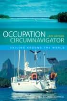 Occupation Circumnavigator: Sailing Around the World - Sailing Around the World ebook by Lars Hässler