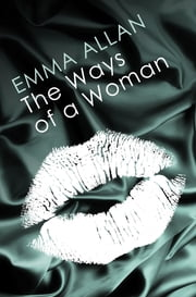 The Ways of a Woman ebook by Emma Allan
