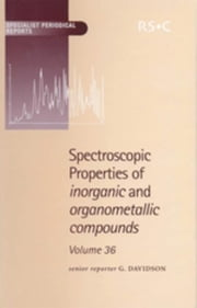 Spectroscopic Properties of Inorganic and Organometallic Compounds: Volume 36 ebook by Mann, Brian E