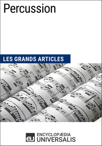 Percussion - Les Grands Articles d'Universalis ebook by Encyclopaedia Universalis