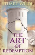 The Art of Redemption ebook by Stuart Wilde