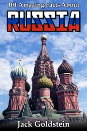 101 Amazing Facts about Russia ebook by Jack Goldstein