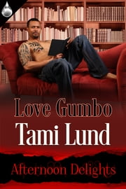 Love Gumbo ebook by Tami Lund