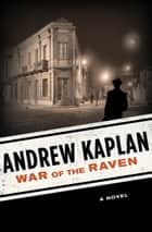War of the Raven - A Novel ebook by Andrew Kaplan
