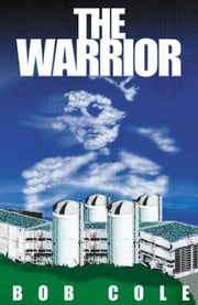 The Warrior ebook by Bob Cole