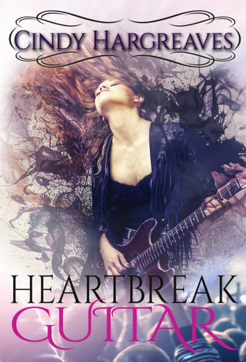 Heartbreak Guitar ebook by Cindy Hargreaves
