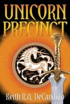 Unicorn Precinct ebook by