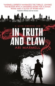 In Truth and Claw (A Mick Oberon Job #4) ebook by Ari Marmell