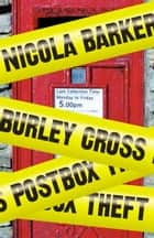 Burley Cross Postbox Theft ebook by Nicola Barker