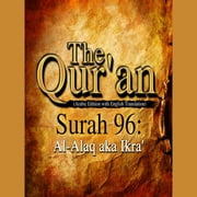 The Qur'an (Arabic Edition with English Translation) - Surah 96 - Al-Alaq aka Ikra' audiobook by Traditional