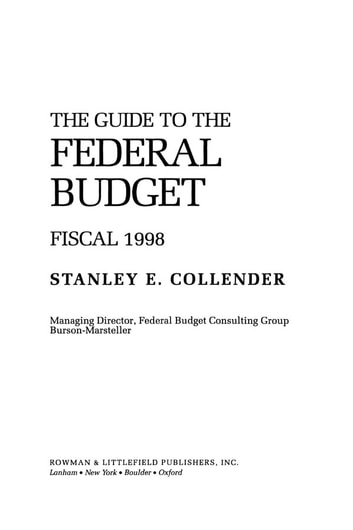 The Guide to the Federal Budget - Fiscal 1998 ebook by Stanley E. Collender