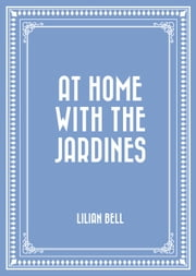 At Home with the Jardines ebook by Lilian Bell