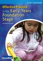 Effective Practice In The Eyfs: An Essential Guide ebook by Vicky Hutchin, Stephen Harrison