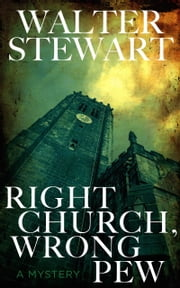Right Church, Wrong Pew - Carlton Withers (Book 1) ebook by Walter Stewart