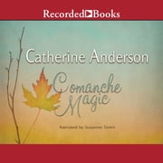 Comanche Magic audiobook by Catherine Anderson