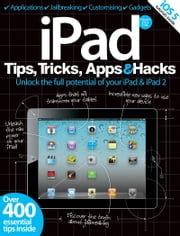 iPad Tips, Tricks, Apps & Hacks Volume 2 ebook by Imagine Publishing