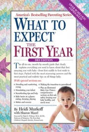 What to Expect the First Year ebook by Heidi Murkoff, Sharon Mazel
