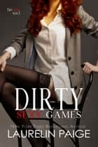 Dirty Sexy Games 電子書 by Laurelin Paige