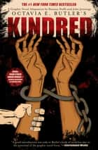 Kindred: A Graphic Novel Adaptation E-bok by Octavia E. Butler, John Jennings, Damian Duffy