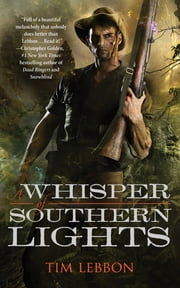 A Whisper of Southern Lights ebook by Tim Lebbon