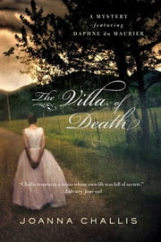 The Villa of Death - A Mystery Featuring Daphne du Maurier ebook by Joanna Challis