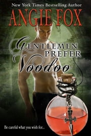Gentlemen Prefer Voodoo ebook by Angie Fox