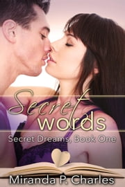 Secret Words - Secret Dreams Contemporary Romance, #1 ebook by Miranda P. Charles