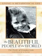 The Beautiful People of the World ebook by The Trolls of Croydon Lake