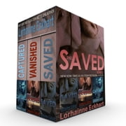The Saved Series: The Complete Collection ebook by Lorhainne Eckhart