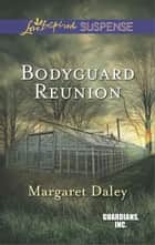 Bodyguard Reunion ebook by Margaret Daley