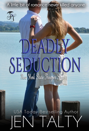 Deadly Seduction ebook by Jen Talty