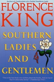 Southern Ladies & Gentlemen ebook by Florence King