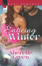 Enticing Winter ebook by Sherelle Green