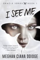 I See Me ebook by Meghan Ciana Doidge