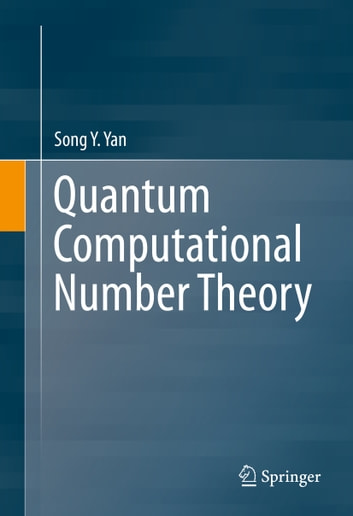 Quantum Computational Number Theory ebook by Song Y. Yan