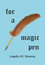 For a Magic Pen ebook by Angelica M. Simmons