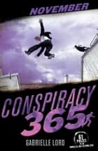 Conspiracy 365: November ebook by Gabrielle Lord