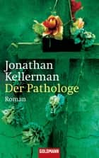 Der Pathologe - Roman ebook by Jonathan Kellerman, Jochen Stremmel