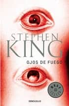 Ojos de fuego ebook by Stephen King