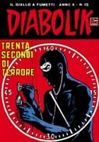 DIABOLIK (195) - Trenta secondi di terrore ebook by Angela e Luciana Giussani