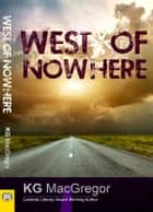 West of Nowhere ebook by KG MacGregor