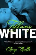 Cheap Thrills ebook by Tiffany White