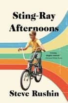 Sting-Ray Afternoons - A Memoir ebook by Steve Rushin