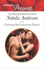 Claiming His Convenient Fiancée eBook by Natalie Anderson