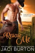 Rescue Me ebook by Jaci Burton