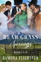 Bear Grass Springs: Books 4-6 - Montana Renegade, Jubilant Montana Christmas, Montana Wrangler ebook by Ramona Flightner