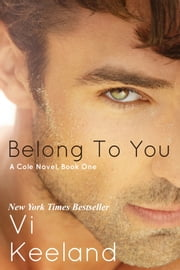 Belong to You - A Cole Novel, Book 1 ebook by Vi Keeland