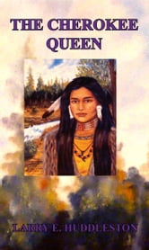 The Cherokee Queen ebook by Larry Huddleston