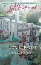 Love Knot (Love Knots) ebook by Susan Kirby
